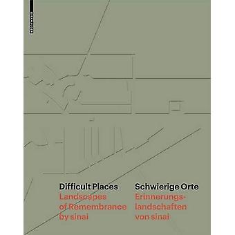 Difficult PlacesSchwierige Orte - Landscapes of Remembrance by sinaiEr