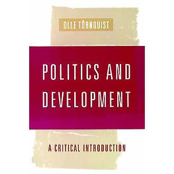 Politique et développement Une introduction critique par Tornquist et Olle