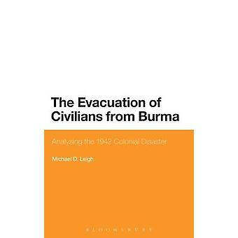 The Evacuation of Civilians from Burma by Michael D. Leigh