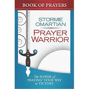 The Power of a Prayer Warrior Book of Prayers - The Power of Praying Y