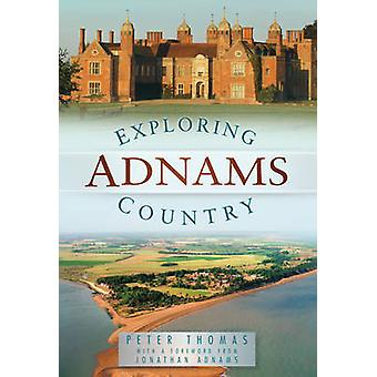 Exploring Adnams Country by Peter Thomas - 9780750951203 Book