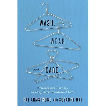 Wash - Wear - and Care - Clothing and Laundry in Long-Term Residential