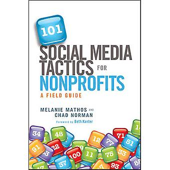 101 Social Media Tactics for Nonprofits - A Field Guide by Melanie Mat