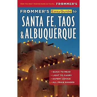 Frommer's Easyguide to Santa Fe - Taos and Albuquerque by Barbara Lai