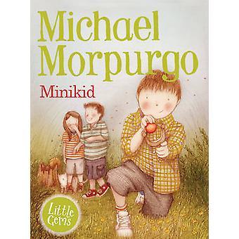 Minikid door Michael Morpurgo - Faye Hanson - 9781781123522 boek