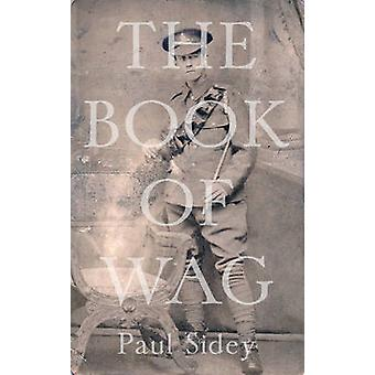 The Book of Wag by Paul Sidey - 9781783522651 Book