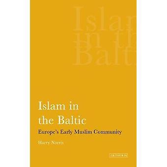 Islam in der Ostsee - Europas frühe moslemische Gemeinschaft von Harry Norris