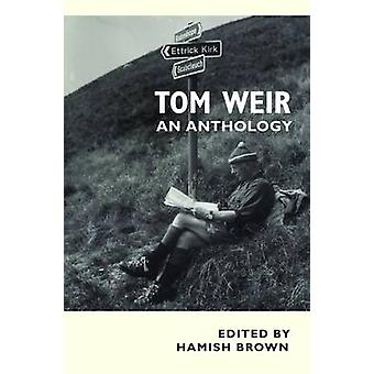 Tom Weir - An Anthology by Tom Weir - Hamish M. Brown - 9781908737281