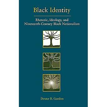 Svart identitet - retorik - ideologi- och artonhundratalet svart Na