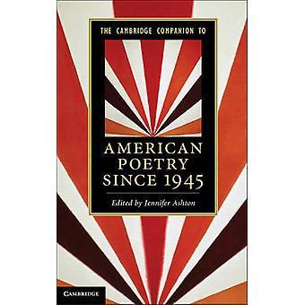 The Cambridge Companion to American Poetry Since 1945 by Jennifer Ash