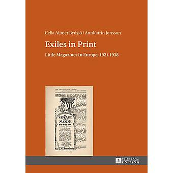 Exiles in Print - Little Magazines in Europe - 1921 - 1938 by Celia Ai