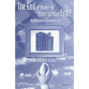 The End of Books-or Books without End? - Reading Interactive Narrative