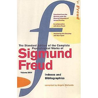 The Complete Psychological Works of Sigmund Freud: Indexes and Bibliographies v. 24
