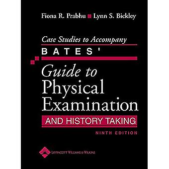 Bates' Guide to Physical Examination and History Taking: Case Studies