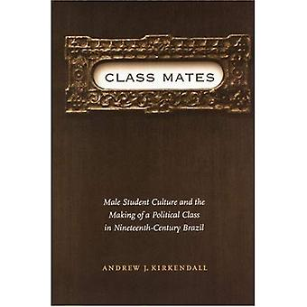 Class Mates: Male Student Culture and the Making of a Political Class in Nineteenth-century Brazil (Engendering...