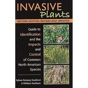 Invasieve planten: Gids voor de identificatie en de gevolgen en de bestrijding van gemeenschappelijke Noord-Amerikaanse soorten, 2e editie
