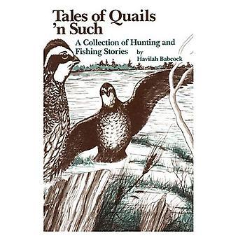 Tales of kwartels 'n dergelijke