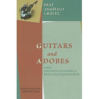 Guitars and Adobes and the Uncollected Stories of Fray Angelico Chavez