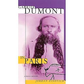 Gabriel Dumont in Paris A Novel History