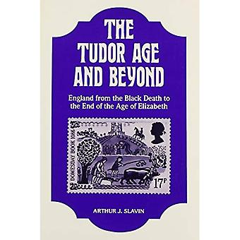 The Tudor Age and Beyond: England from the Black Death to the End of the Age of Elizabeth [Illustrated]