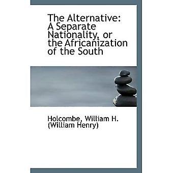 La alternativa: Una nacionalidad separada, o la africanización del sur