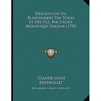 Description Du Blanchiment Des Toiles Et Des Fils, Par L'Acide Muriatique Oxigene (1795)