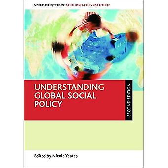 Understanding Global Social Policy (Understanding Welfare: Social Issues, Policy and Practice Series)