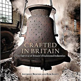 Crafted in Britain: The Survival of Britain's Traditional Industries