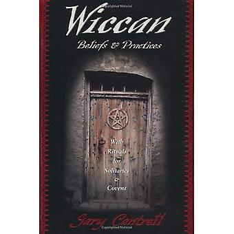 Wiccan Beliefs and Practices: With Rituals for Solitaries and Covens