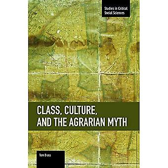 Class, Culture, and the Agrarian Myth : Studies in Critical Social Sciences, Volume 64