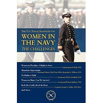 Women in the Navy: The Challenges (U.S. Naval Institute Chronicles)
