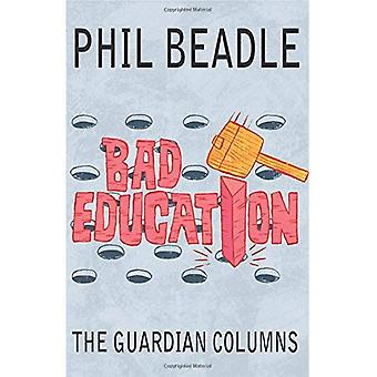 Bad Education: The Guardian Columns