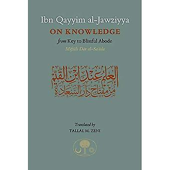 Ibn Qayyim on Knowledge: From Key to the Blissful Abode
