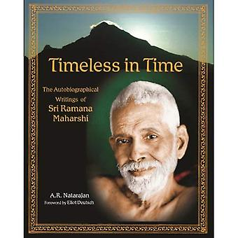 Timeless in Time: The Autobiographical Writings of Sri Ramana Maharshi (Library of Perennial Philosophy): The Autobiographical Writings of Sri Ramana Maharshi (Library of Perennial Philosophy)