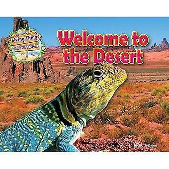 Welcome to the Desert (Living Things and Their Habitats)