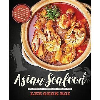 Asiatisk fisk och skaldjur: Ångad & kokt * grillad & bakad * stekt * Wokad