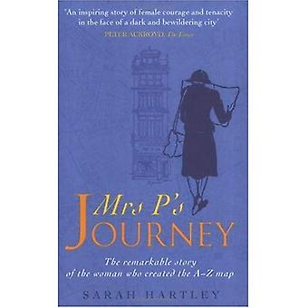 Mrs.P's Journey: The Remarkable Story of the Woman Who Created the A-Z Map