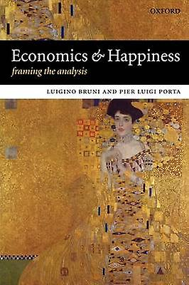 Economics and Happiness Framing the Analysis by Bruni & Luigino