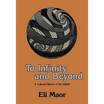 To Infinity and Beyond by Eli Maor