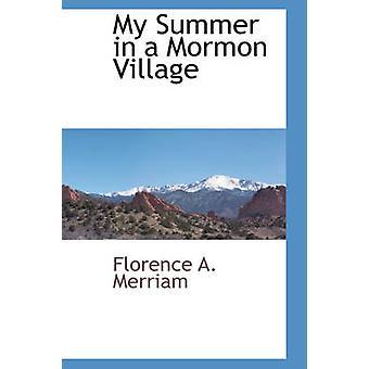 Mein Sommer in einem Mormonen Dorf Merriam & Florence A.