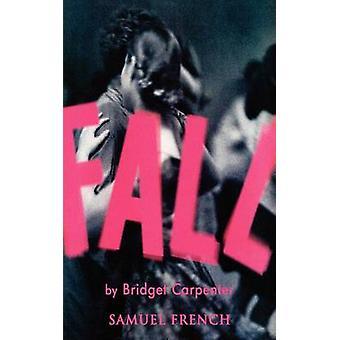 Fall by Carpenter & Bridget