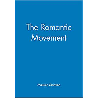 The Romantic Movement A Social and Cultural History by Cranston & Maurice