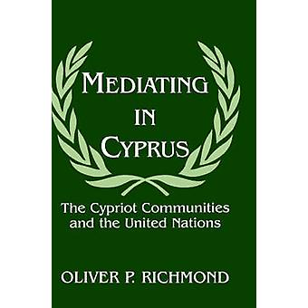 Mediating in Cyprus by Richmond & Oliver P.