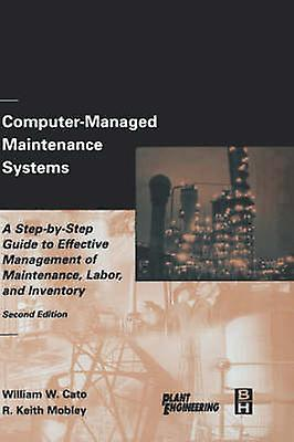 ComputerManaged Maintenance Systems by Cato & William W.