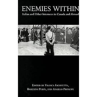 Feinde in Italienisch und anderen Internierten in Kanada und im Ausland durch Iacovetta & Franca
