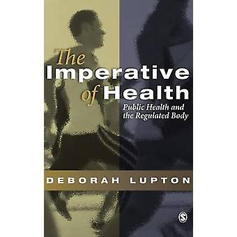 The Imperative of Health Public Health and the Regulated Body by Lupton & Deborah & Professor