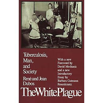 The White Plague Tuberculosis Man and Society by Dubos & Jean
