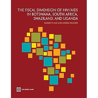 Den finanspolitiska dimensionen av HIVAIDS i Botswana South Africa Swaziland och Uganda av Lule & Elizabeth