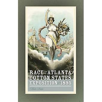 Race and the Atlanta Cotton States Exposition of 1895 by Perdue & Theda