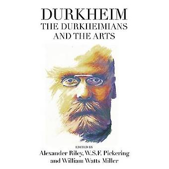 Durkheim the Durkheimians and the Arts by Riley & Alexander Tristan